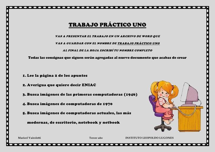 TRABAJO PRÁCTICO UNO                      VAS A PRESENTAR EL TRABAJO EN UN ARCHIVO DE WORD QUE                      VAS A ...