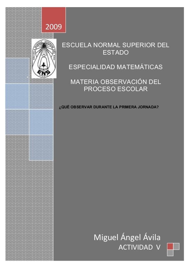 ESCUELA NORMAL SUPERIOR DEL ESTADO ESPECIALIDAD MATEMÁTICAS MATERIA OBSERVACIÓN DEL PROCESO ESCOLAR ¿QUÉ OBSERVAR DURANTE ...