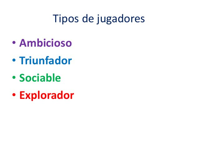 Tipos de jugadores  • Ambicioso  • Triunfador  • Sociable  • Explorador
