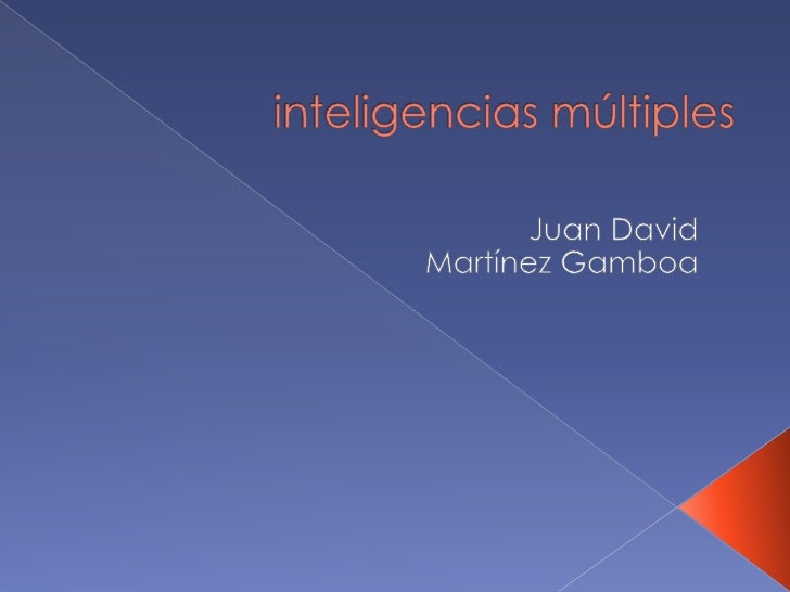 inteligencias múltiples<br />Juan David Martínez Gamboa<br />