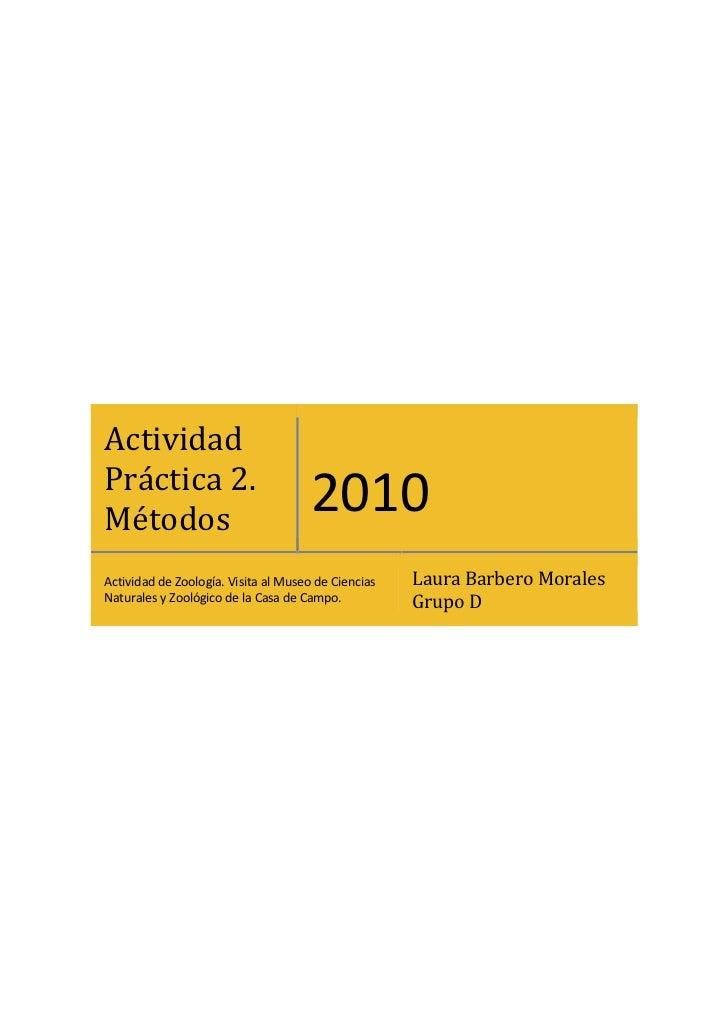 ActividadPráctica 2.Métodos                                      2010Actividad de Zoología. Visita al Museo de Ciencias   ...