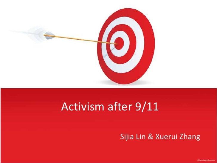 Activismafter 9/11<br />Sijia Lin & Xuerui Zhang<br />