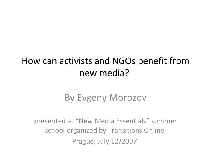 "How can activists and NGOs benefit from new media?  By Evgeny Morozov presented at ""New Media Essentials"" summer school or..."
