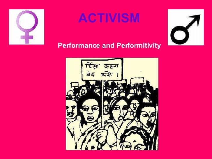 ACTIVISM Performance and Performitivity