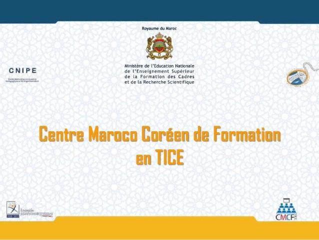 Centre Maroco Coréen de Formation             en TICE