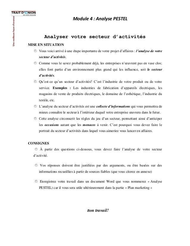 Module 4 : Analyse PESTELAnalyser votre secteur d'activitésMISE EN SITUATIONVous voici arrivé à une étape importante de ...