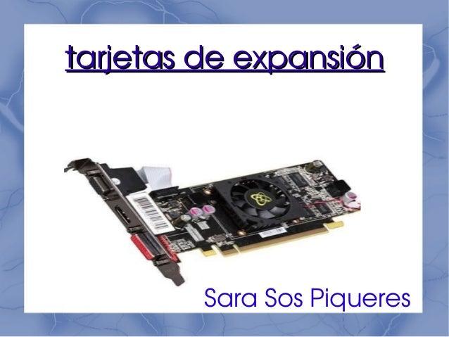 tarjetasdeexpansión         SaraSosPiqueres