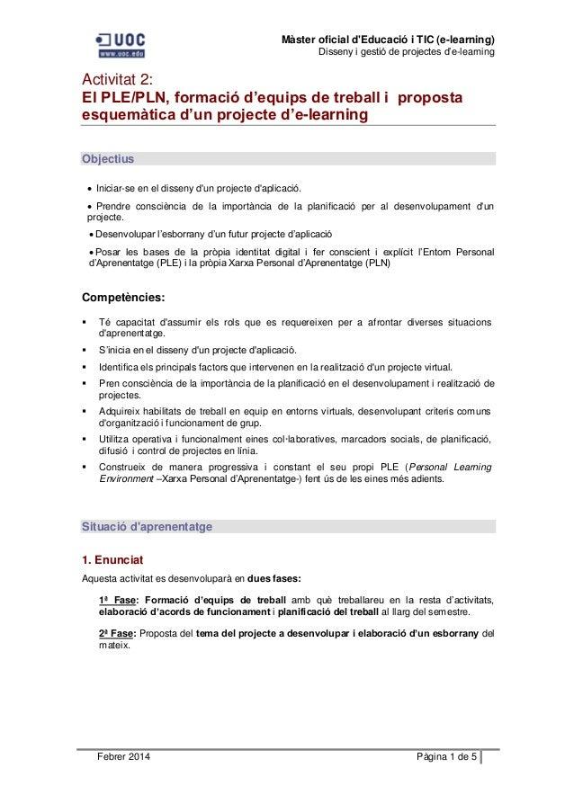 Màster oficial d'Educació i TIC (e-learning) Disseny i gestió de projectes d'e-learning Febrer 2014 Pàgina 1 de 5 Activita...