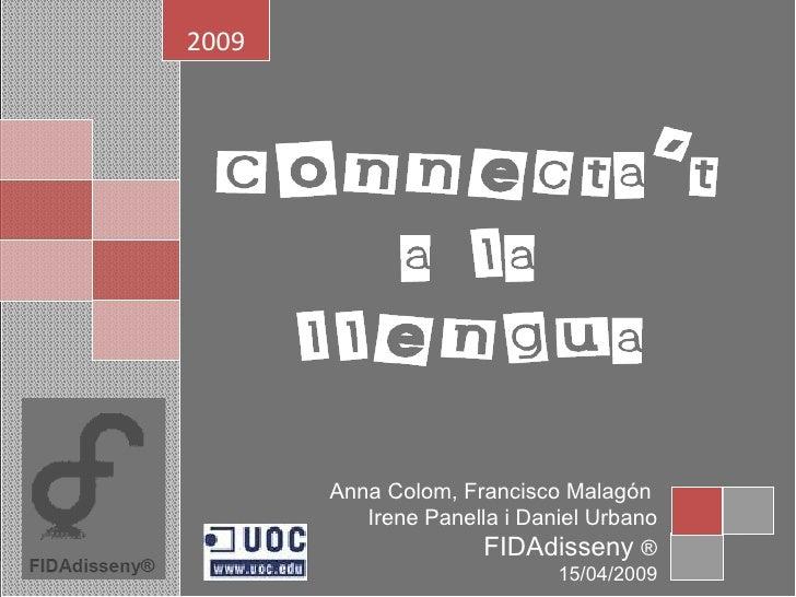 2009 Anna Colom, Francisco  Malagón  Irene Panella i Daniel Urbano FIDAdisseny  ® 15/04/2009