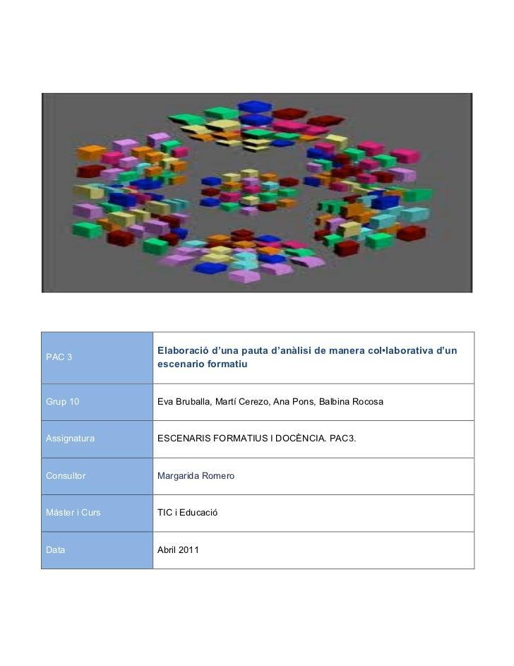 Elaboració d'una pauta d'anàlisi de manera col•laborativa d'unPAC 3                escenario formatiuGrup 10         Eva B...