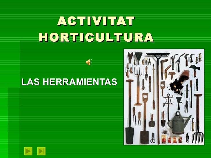 ACTIVITAT HORTICULTURA LAS HERRAMIENTAS