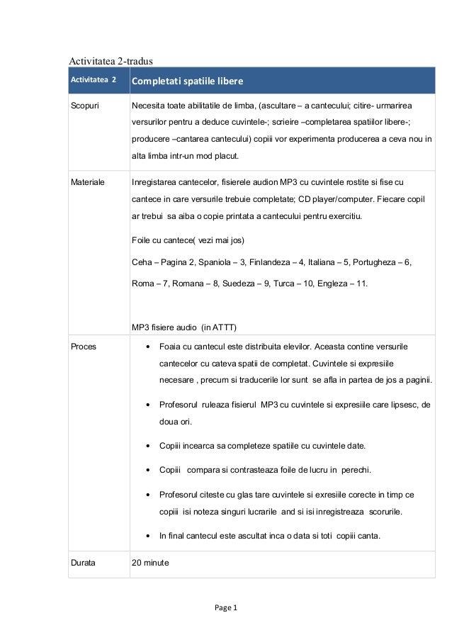 Activitatea 2-tradus Activitatea 2 Completati spatiile libere Scopuri Necesita toate abilitatile de limba, (ascultare – a ...