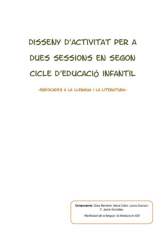 Disseny d'activitat per a dues sessions en segon cicle d'educació infantil -Enfocades a la llengua i la literatura- Compon...