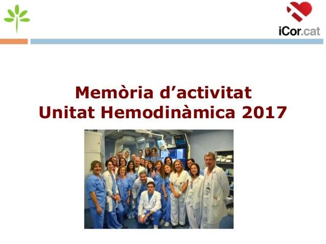Memòria d'activitat Unitat Hemodinàmica 2017