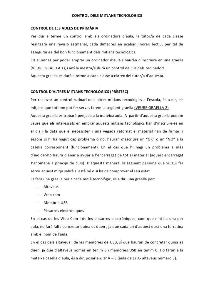 CONTROL DELS MITJANS TECNOLÒGICS  CONTROL DE LES AULES DE PRIMÀRIA Per dur a terme un control amb els ordinadors d'aula, l...