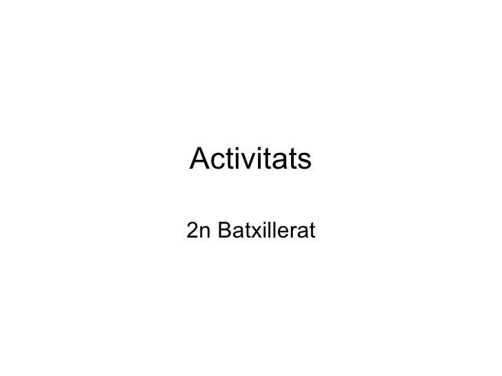 Activitats 2n Batxillerat