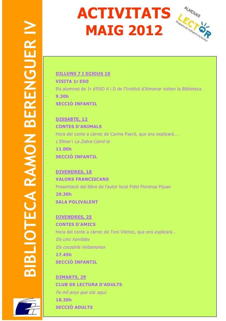 ACTIVITATS BIBLIOTECA RAMON BERENGUER IV                  MAIG 2012                                  DILLUNS 7 I DIJOUS 10...