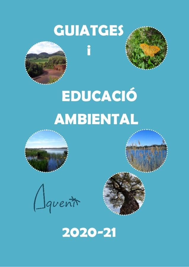 GUIATGES i EDUCACIÓ AMBIENTAL 2020-21