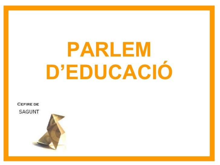 PARLEM D'EDUCACIÓ