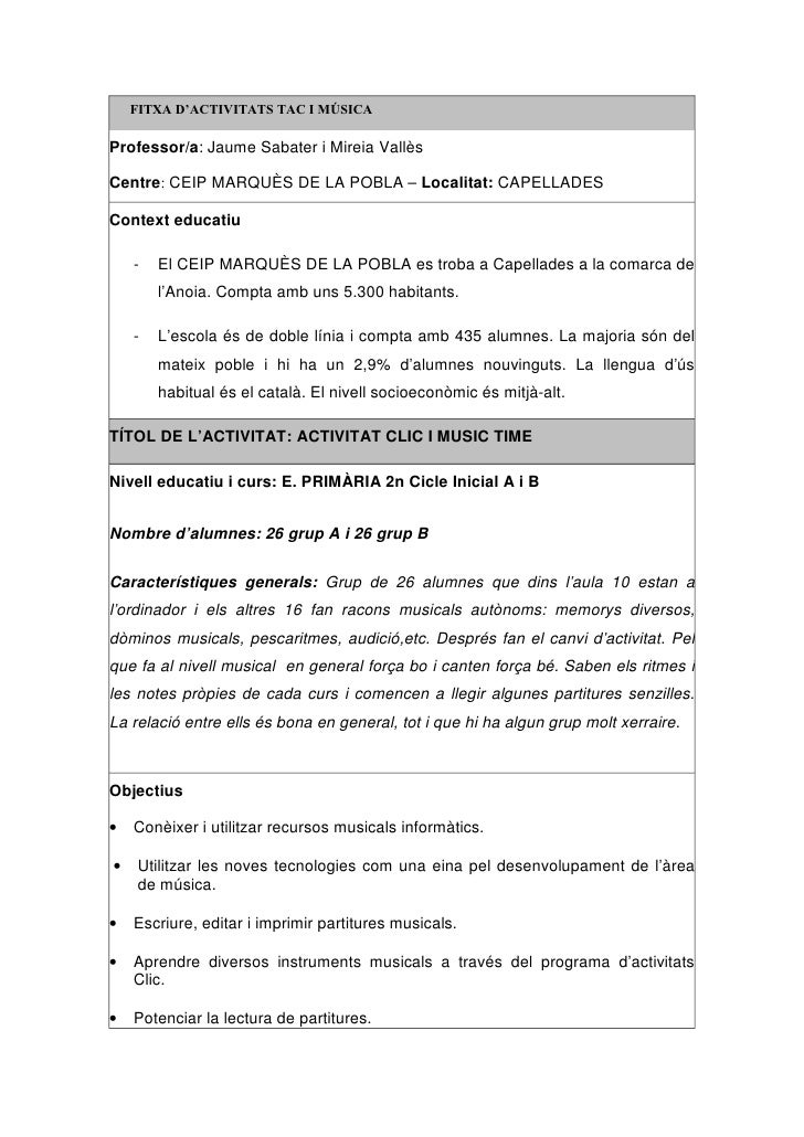 FITXA D'ACTIVITATS TAC I MÚSICA  Professor/a: Jaume Sabater i Mireia Vallès  Centre: CEIP MARQUÈS DE LA POBLA – Localitat:...