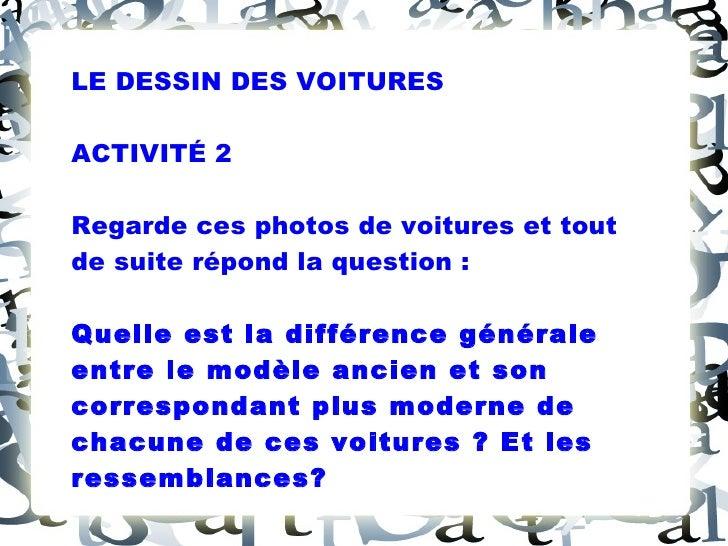 LE DESSIN DES VOITURES ACTIVITÉ 2 Regarde ces photos de voitures et tout de suite répond la question: Quelle est la diffé...