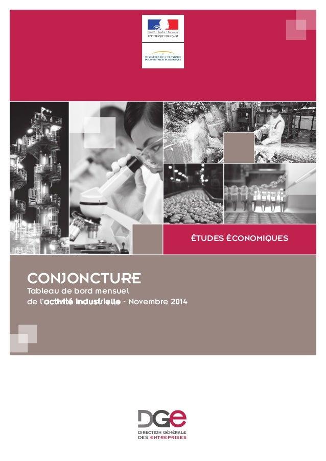 CONJONCTURE  Tableau de bord mensuel  de l'activité industrielle - Novembre 2014  ÉTUDES ÉCONOMIQUES  DIRECTION GÉNÉRALE D...