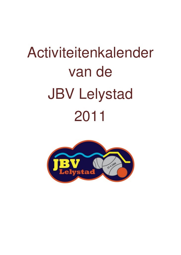 Activiteitenkalender           van de       JBV Lelystad           2011