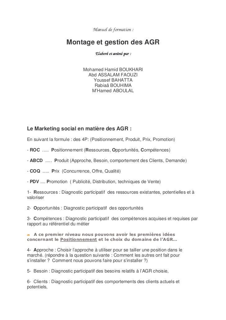 Manuel de formation :                    Montage et gestion des AGR                                   Elaboré et animé par...