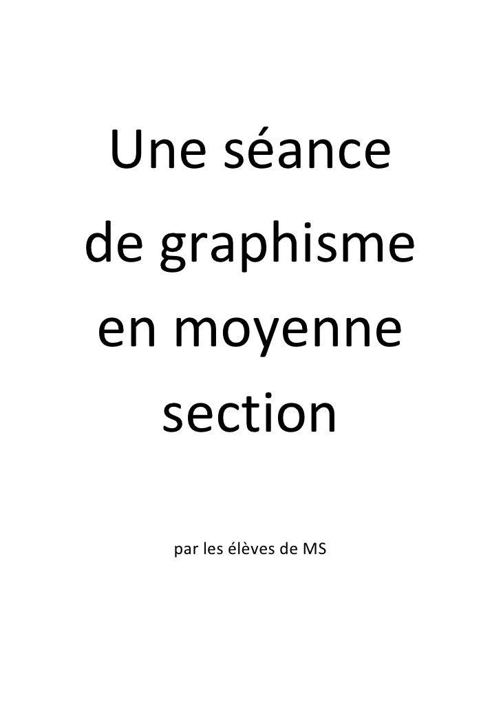 Une séancede graphismeen moyenne   section   par les élèves de MS