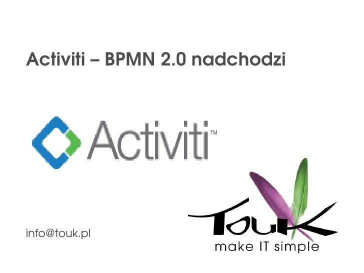 Activiti - BPMN 2.0 nadchodzi