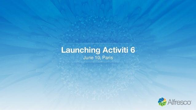 Launching Activiti 6 June 10, Paris