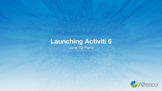 Launching Activiti 6 June 10, Paris