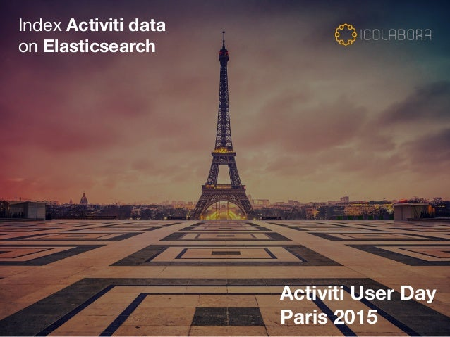 Index Activiti data   on Elasticsearch Activiti User Day Paris 2015