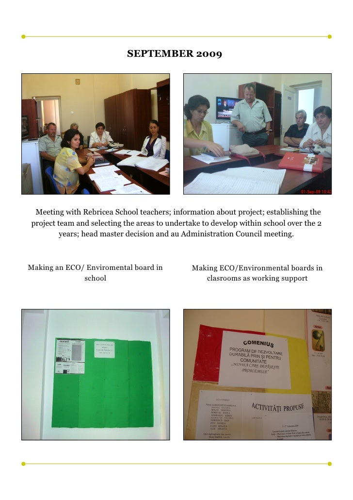 SEPTEMBER 2009      Meeting with Rebricea School teachers; information about project; establishing the project team and se...