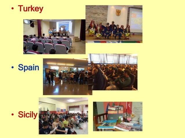 • Turkey • Spain • Sicily