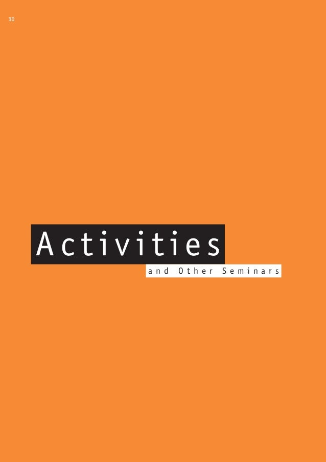30     Activities           and   Other   Sem i nar s