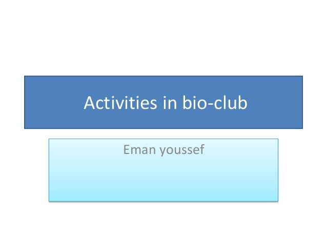 Activities in bio-club Eman youssef