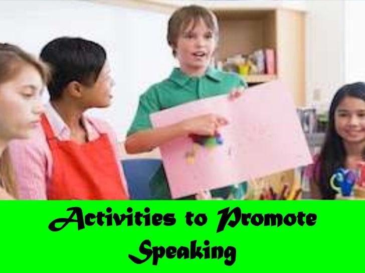 Activities to Promote     Speaking