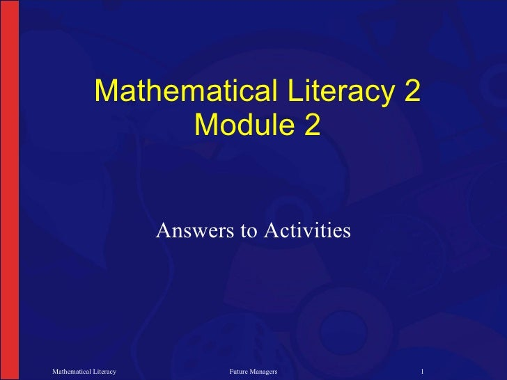 Mathematical Literacy 2                    Module 2                           Answers to Activities     Mathematical Liter...