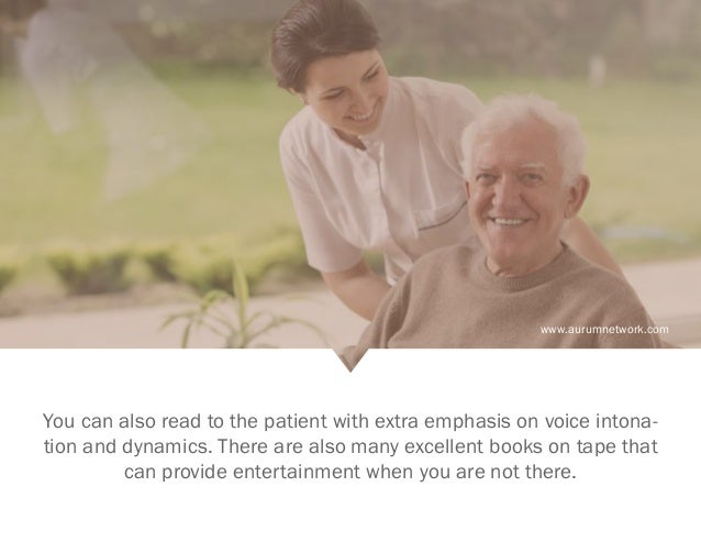 www.aurumnetwork.com You can also read to the patient with extra emphasis on voice intona- tion and dynamics. There are al...