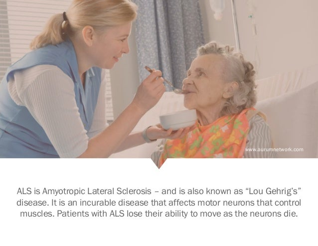 """www.aurumnetwork.com ALS is Amyotropic Lateral Sclerosis – and is also known as """"Lou Gehrig's"""" disease. It is an incurable..."""