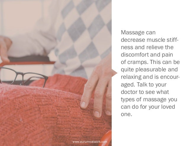 www.aurumnetwork.com Massage can decrease muscle stiff- ness and relieve the discomfort and pain of cramps. This can be qu...