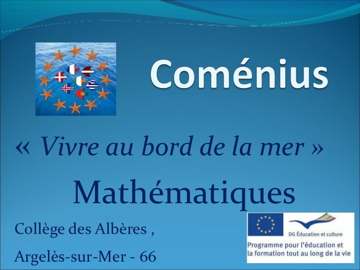 «Vivre au bord de la mer»     MathématiquesCollège des Albères,Argelès-sur-Mer - 66