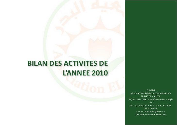 BILAN DES ACTIVITES DE          L'ANNEE 2010                                             EL BADR                          ...