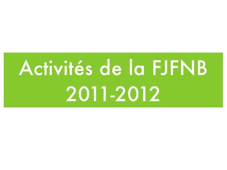 Activités de la FJFNB     2011-2012