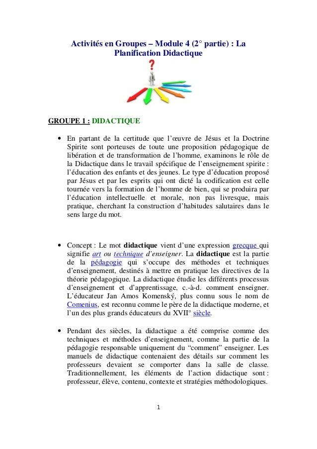 Activités en Groupes – Module 4 (2° partie) : La Planification Didactique  GROUPE 1 : DIDACTIQUE • En partant de la certit...