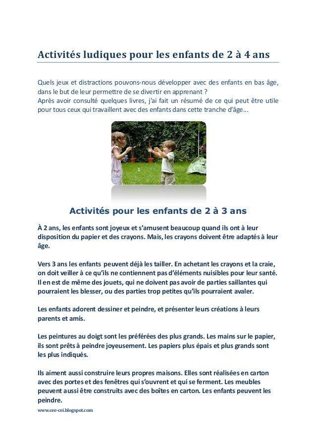 www.cee-cei.blogspot.com Activités ludiques pour les enfants de 2 à 4 ans Quels jeux et distractions pouvons-nous développ...