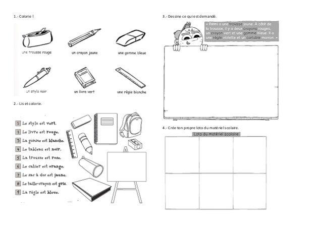 1.- Colorie ! 2.- Lis et colorie. 3.- Dessine ce qui est demandé. 4.- Crée ton propre loto du matériel scolaire.