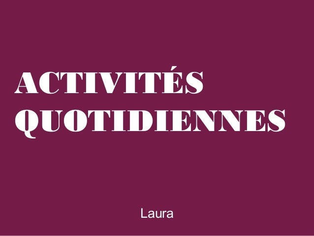 ACTIVITÉSQUOTIDIENNES     Laura