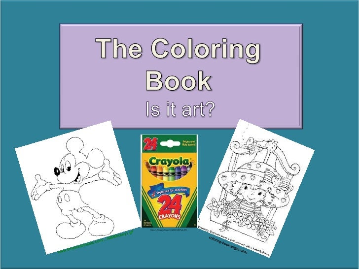 The Coloring Book<br />Is it art?<br />https:/.../images/Crayons%2024%20Pack.JPG<br />www.timelesstrinkets.com/.../MMMicke...